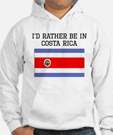 Id Rather Be In Costa Rica Hoodie