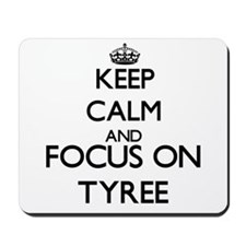 Keep Calm and Focus on Tyree Mousepad