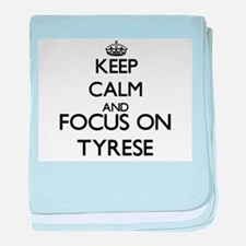 Keep Calm and Focus on Tyrese baby blanket