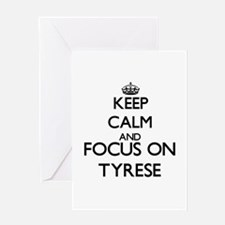 Keep Calm and Focus on Tyrese Greeting Cards