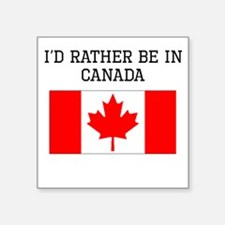 Id Rather Be In Canada Sticker