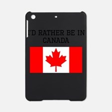 Id Rather Be In Canada iPad Mini Case
