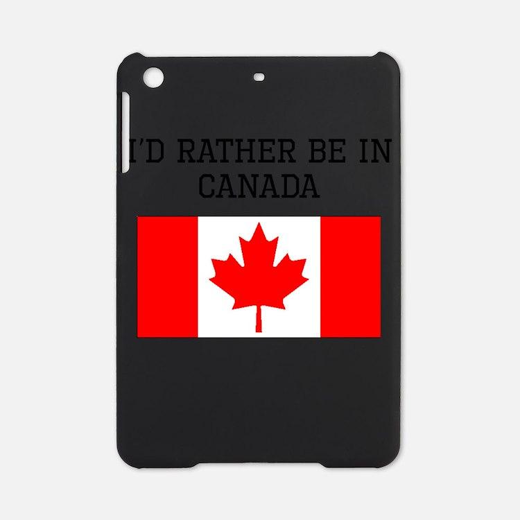 Id Rather Be In Canada iPad Mini Case