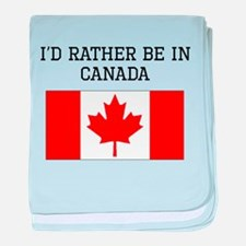 Id Rather Be In Canada baby blanket