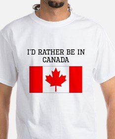 Id Rather Be In Canada T-Shirt