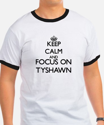 Keep Calm and Focus on Tyshawn T-Shirt