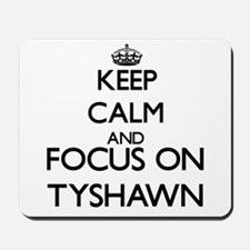 Keep Calm and Focus on Tyshawn Mousepad