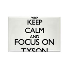 Keep Calm and Focus on Tyson Magnets