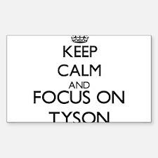 Keep Calm and Focus on Tyson Decal