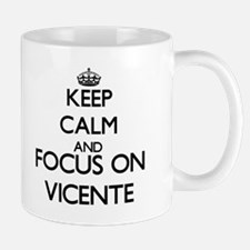Keep Calm and Focus on Vicente Mugs