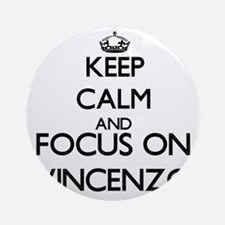 Keep Calm and Focus on Vincenzo Ornament (Round)