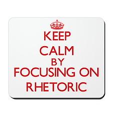 Keep Calm by focusing on Rhetoric Mousepad