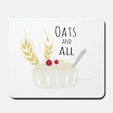 Oats And All Mousepad