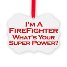 I'm a Firefighter, What's Your Super Power? Orname