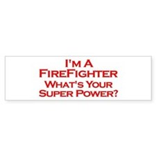 I'm a Firefighter, What's Your Super Power? Bumper