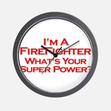 I'm a Firefighter, What's Your Super Power? Wall C