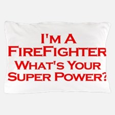I'm a Firefighter, What's Your Super Power? Pillow