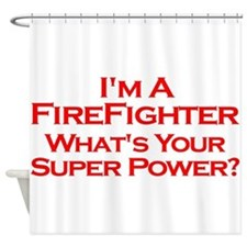 I'm a Firefighter, What's Your Super Power? Shower