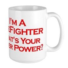 I'm a Firefighter, What's Your Super Power? Mugs