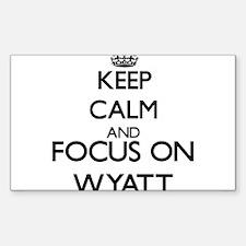 Keep Calm and Focus on Wyatt Decal