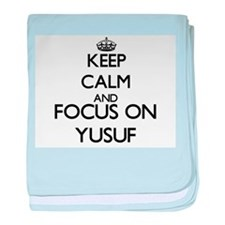 Keep Calm and Focus on Yusuf baby blanket