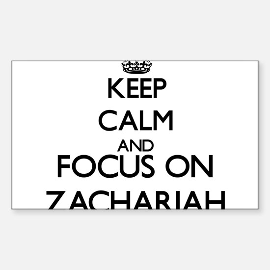 Keep Calm and Focus on Zachariah Decal