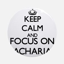Keep Calm and Focus on Zachariah Ornament (Round)