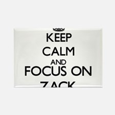 Keep Calm and Focus on Zack Magnets