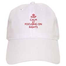 Keep Calm by focusing on Rights Baseball Cap