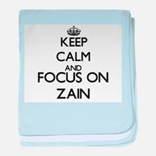 Keep Calm and Focus on Zain baby blanket