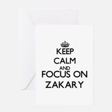 Keep Calm and Focus on Zakary Greeting Cards