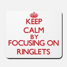 Keep Calm by focusing on Ringlets Mousepad