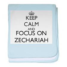 Keep Calm and Focus on Zechariah baby blanket