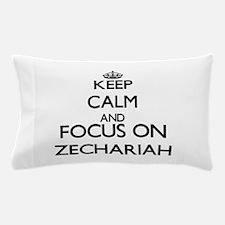 Keep Calm and Focus on Zechariah Pillow Case