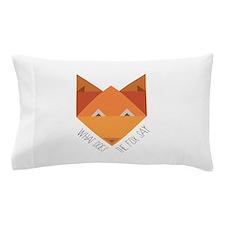 Fox Say Pillow Case