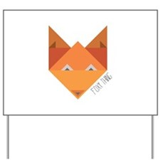 Foxy Thing Yard Sign