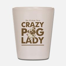 Crazy Pug Lady T Shirt and Items - Funn Shot Glass