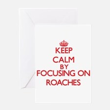 Keep Calm by focusing on Roaches Greeting Cards