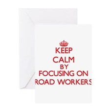 Keep Calm by focusing on Road Worke Greeting Cards