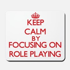 Keep Calm by focusing on Role-Playing Mousepad