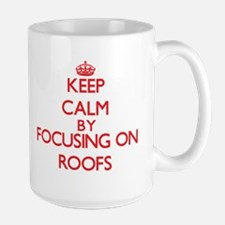 Keep Calm by focusing on Roofs Mugs