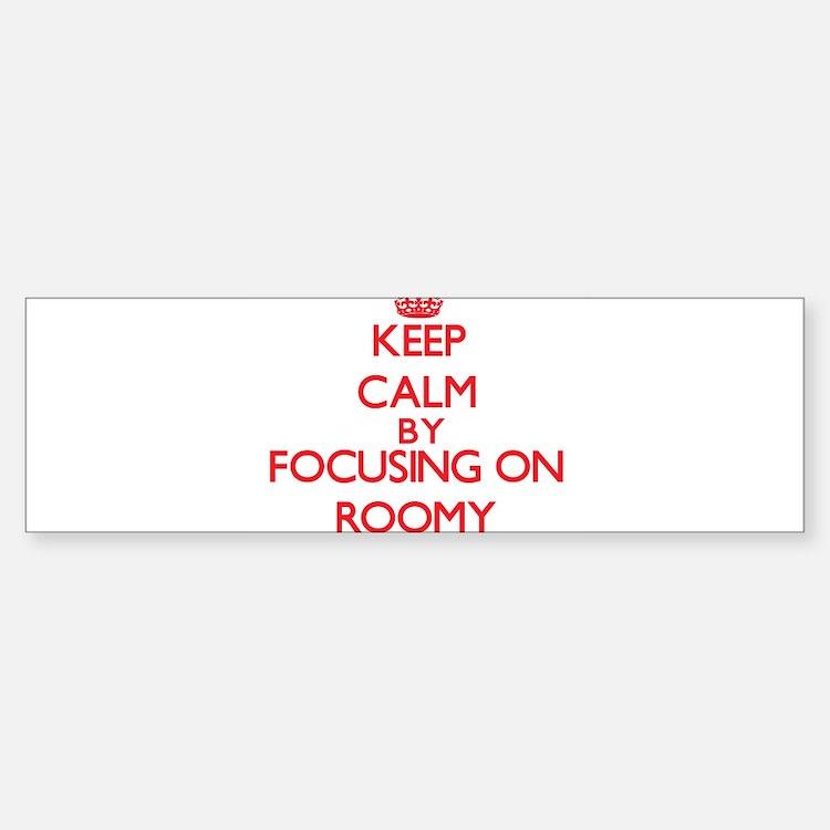 Keep Calm by focusing on Roomy Bumper Bumper Bumper Sticker