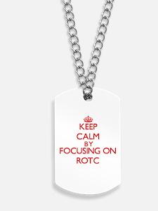 Keep Calm by focusing on Rotc Dog Tags