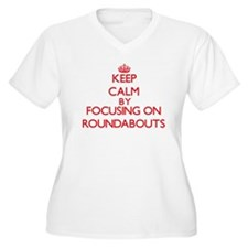 Keep Calm by focusing on Roundab Plus Size T-Shirt