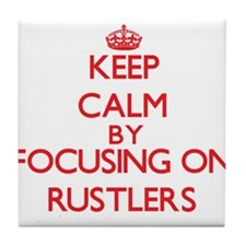 Keep Calm by focusing on Rustlers Tile Coaster