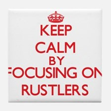 Keep Calm by focusing on Rustlers Tile Coaster