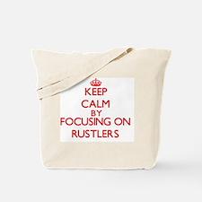 Keep Calm by focusing on Rustlers Tote Bag