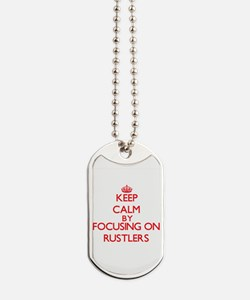 Keep Calm by focusing on Rustlers Dog Tags
