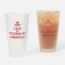 Keep Calm by focusing on Sabbatical Drinking Glass