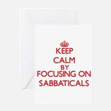 Keep Calm by focusing on Sabbatical Greeting Cards